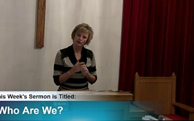 """Sermon – """"Who Are We?"""""""