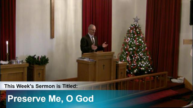 "Sermon – ""Preserve Me, O God"""
