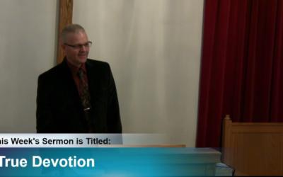 "Sermon – ""True Devotion"""