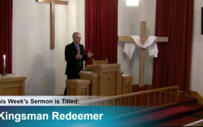 "Sermon – ""Kinsman Redeemer"""