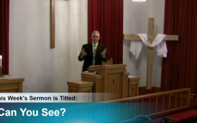 """Sermon – """"Can You See?"""""""