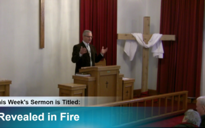 "Sermon – ""Revealed by Fire"""