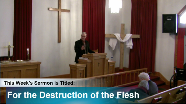 "Sermon – ""For the Destruction of the Flesh"""