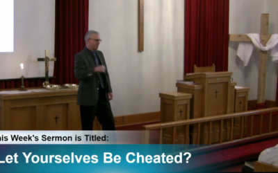 """Sermon – """"Let Yourselves Be Cheated?"""""""