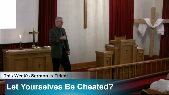 "Sermon – ""Let Yourselves Be Cheated?"""