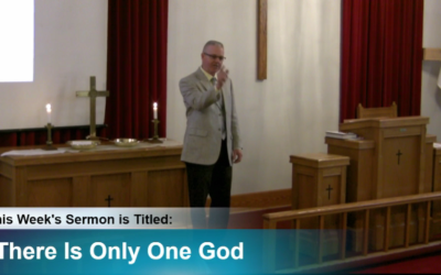 """Sermon – """"There Is Only One God"""""""