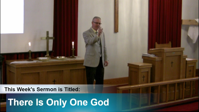 "Sermon – ""There Is Only One God"""