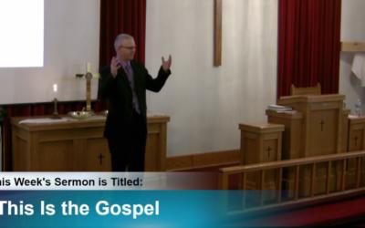 """Sermon – """"This Is the Gospel"""""""