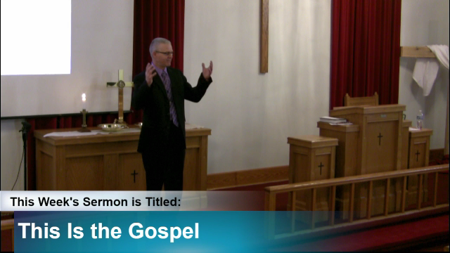 "Sermon – ""This Is the Gospel"""