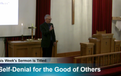 """Sermon – """"Self-Denial for the Good of Others"""""""