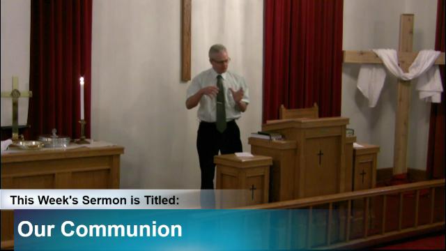 "Sermon – ""Our Communion"""