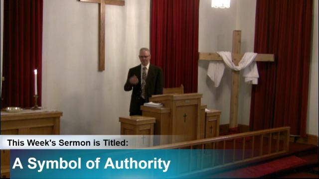 "Sermon – ""A Symbol of Authority"""