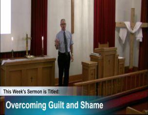 "Sermon – ""Overcoming Guilt and Shame"""