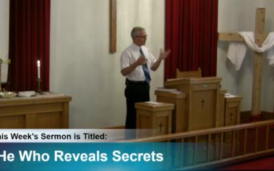 """Sermon – """"He Who Reveals Secrets"""""""
