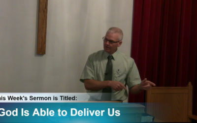 """Sermon – """"God Is Able to Deliver Us"""""""