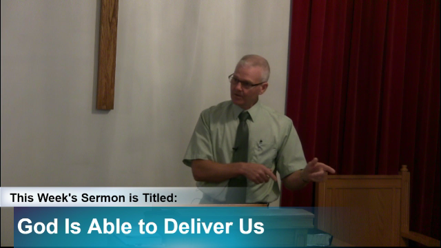 "Sermon – ""God Is Able to Deliver Us"""