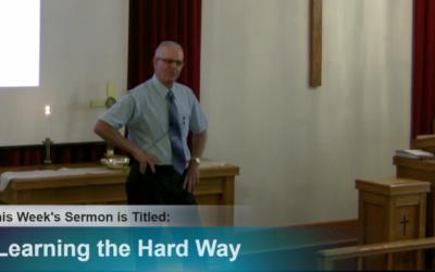 "Sermon – ""Learning the Hard Way"""