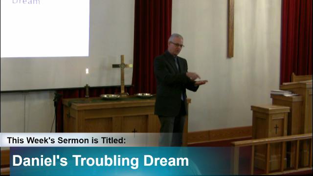 """Sermon – """"Daniel's Troubling Dream"""""""
