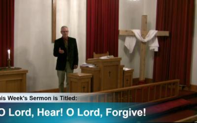 "Sermon – ""O Lord Hear O Lord Forgive"""