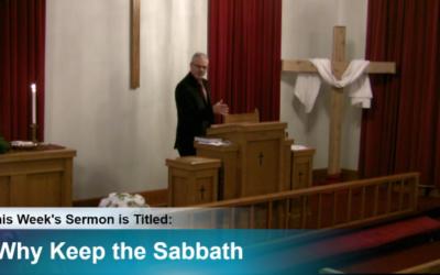 """Sermon – """"Why Keep The Sabbath"""""""