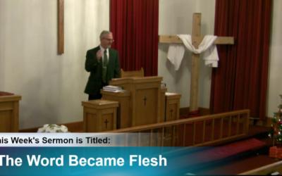 "Sermon – ""The Word Became Flesh"""