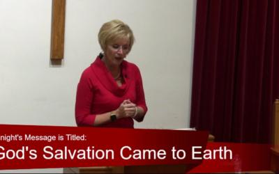 "Christmas Eve 2019 – ""Salvation Came To Earth"""