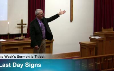 "Sermon – ""Last Days Signs"""