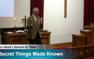 "Sermon – ""Secret Things Made Known"""