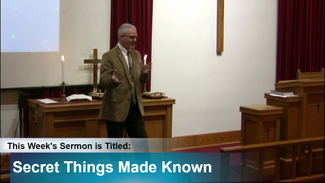 "Sermon – ""Secret Things Made Known"""