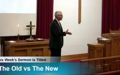 """Sermon – """"The Old vs. The New"""""""