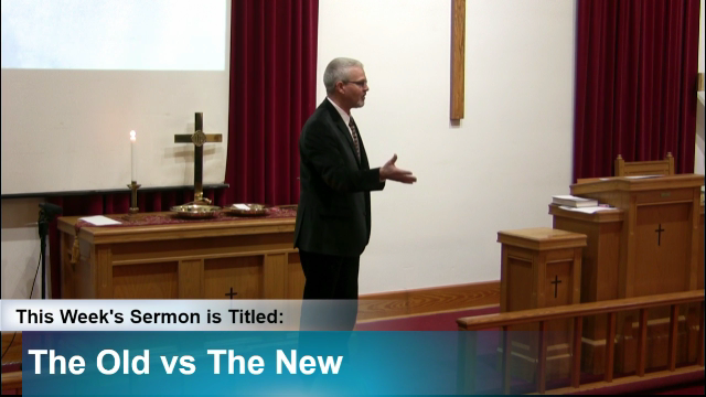 "Sermon – ""The Old vs. The New"""