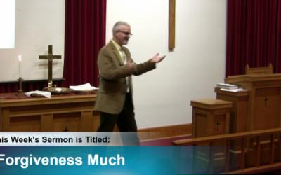 "Sermon – ""Forgiven Much"""