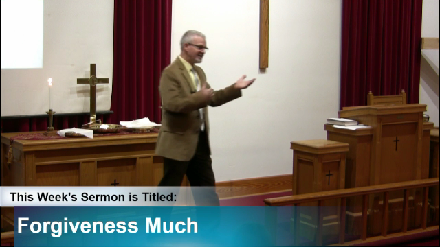 "Sermon – ""Forgiven Much"""