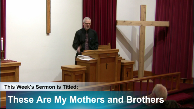 "Sermon – ""These Are My Mothers and Brothers"""