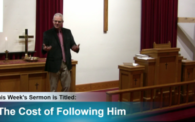 """Sermon – """"The Cost of Following Him"""""""