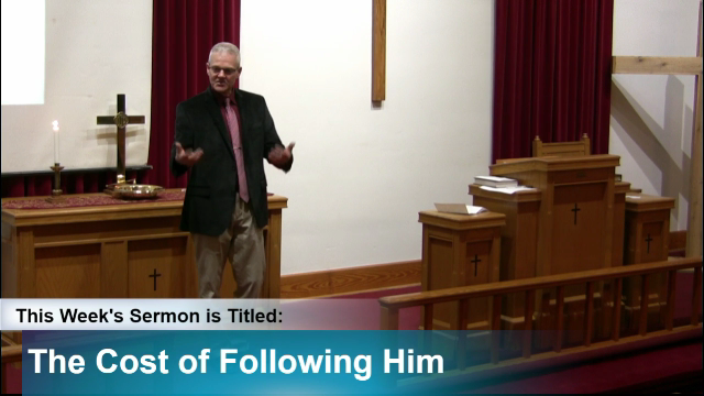"Sermon – ""The Cost of Following Him"""