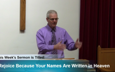 """Sermon – """"Rejoice Because Your Names Are Written in Heaven"""""""