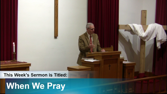 "Sermon – ""When We Pray"""