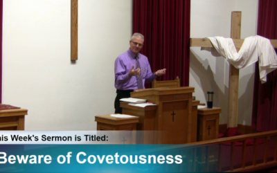 Sermon – Beware of Covetousness