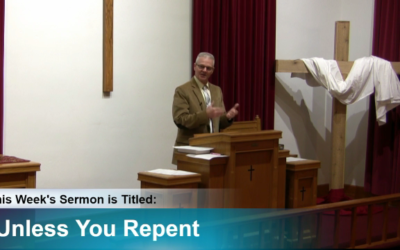 """Sermon – """"Unless You Repent """""""