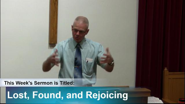 """Sermon – """"Lost, Found, and Rejoicing"""""""