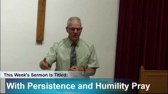"""Sermon – """"With Persistence and Humility"""""""