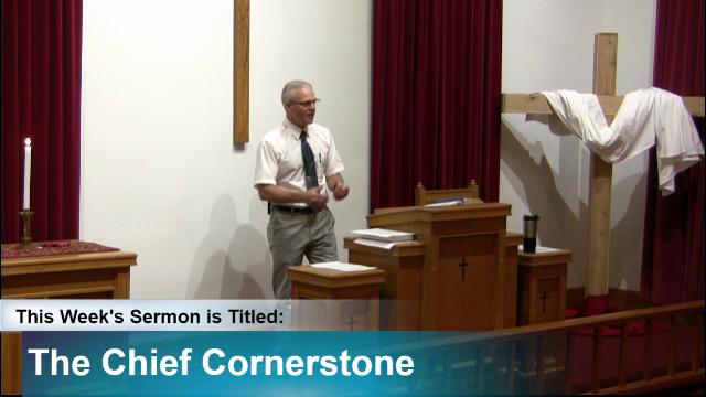 """Sermon – """"The Chief Cornerstone"""""""
