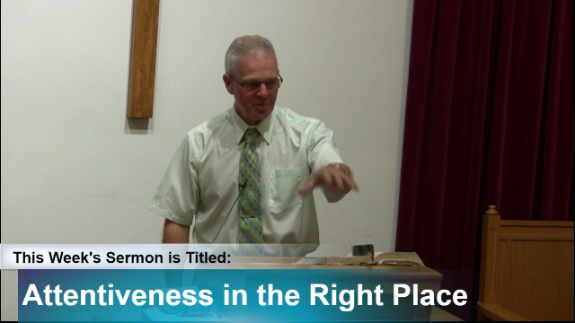"Sermon – ""Attentiveness in the Right Place"""
