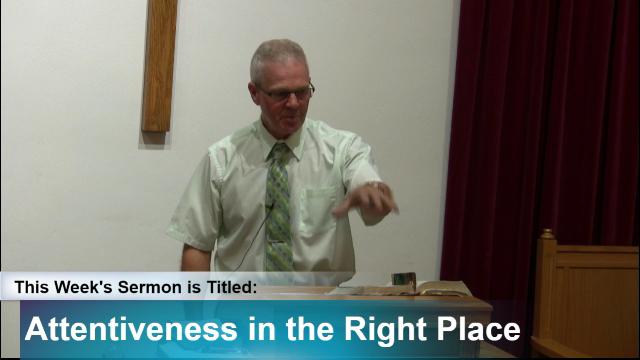 """Sermon – """"Attentiveness in the Right Place"""""""