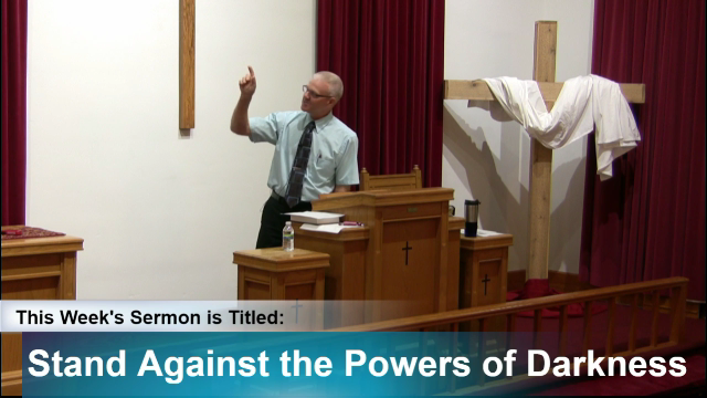 "Sermon – ""Stand Against the Powers of Darkness"""