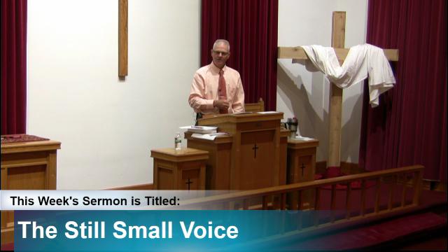 """Sermon – """"The Still Small Voice"""""""
