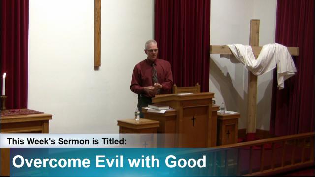 """Sermon – """"Overcome Evil with Good"""""""