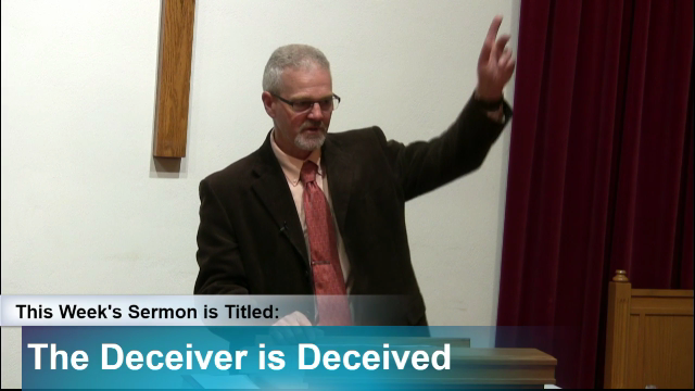 "Sermon – ""The Deceiver Is Deceived"""
