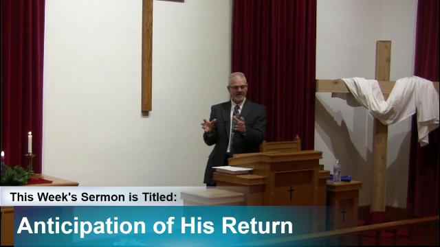 "Sermon – ""Anticipation of His Return"""